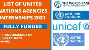 List of United Nations Agencies Internships 2021 | Fully Funded