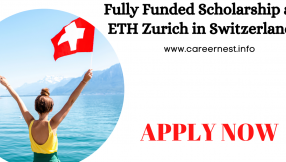 Fully Funded Scholarship at ETH Zurich in Switzerland