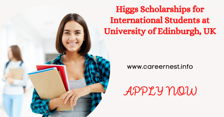Read more about the article Higgs Scholarships for International Students at University of Edinburgh, UK