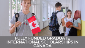 Fully Funded Graduate International Scholarships in Canada