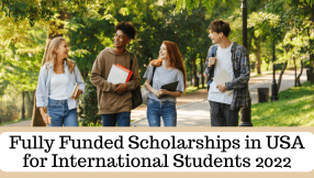 Fully Funded Scholarships in USA for International Students 2022